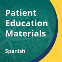 Patient Education Materials (Spanish)